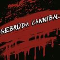Gebrüda Cannibal