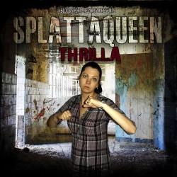 Splattaqueen - Thrilla