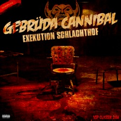 Gebrüda Cannibal - Exekution Schlachthof (Neuauflage)