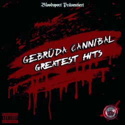 Gebrüda Cannibal - Greatest Hits