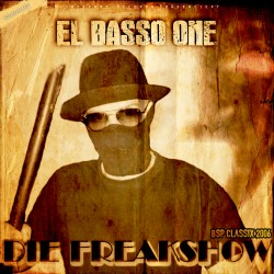 El Basso One - Die Freakshow (Neuauflage)