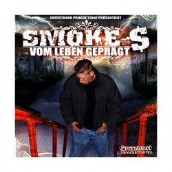 Smoke $ - Vom Leben Geprägt