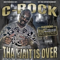 C-Rock - Tha Wait Is Over