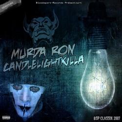 Murda Ron - Candlelightkilla 1 (Neuauflage)