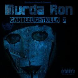 Murda Ron - Candlelightkilla 7