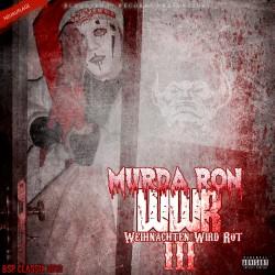 Murda Ron - Weihnachten wird Rot 3 (Neuauflage)